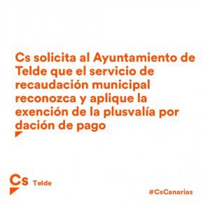Cs solicita al Ayuntamiento de Telde que el servicio de recaudación municipal reconozca y aplique la exención de la plusvalía por dación de pago